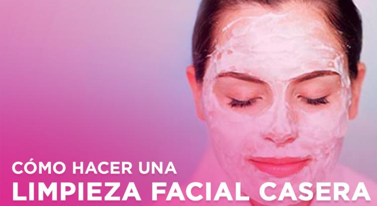 Como hacer una limpieza facial casera