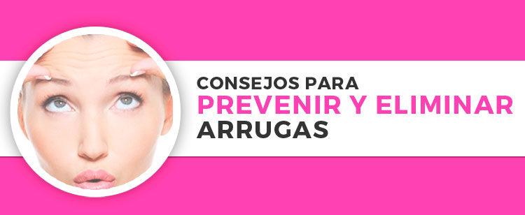 Consejos para prevenir y eliminar arrugas