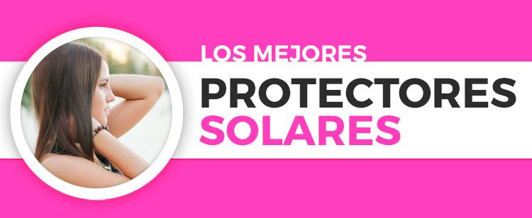 Los mejores protectores solares
