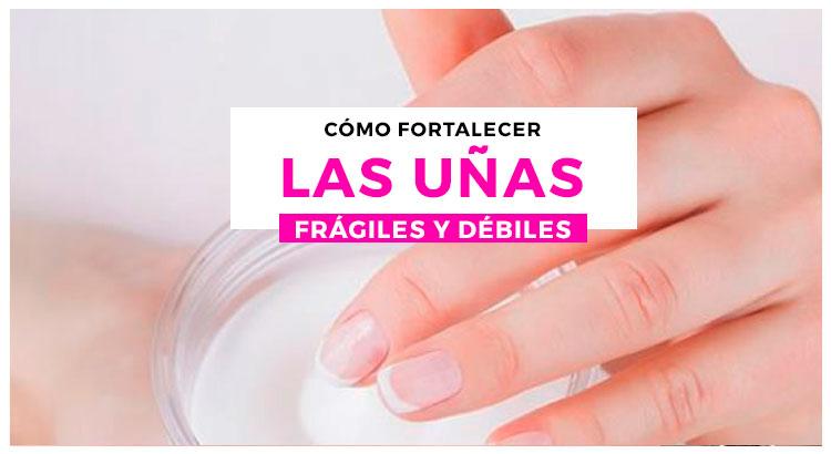 Cómo fortalecer las uñas frágiles y débiles