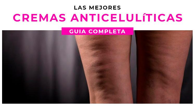 Las Mejores Cremas Anticeluliticas Guia Y Reviews